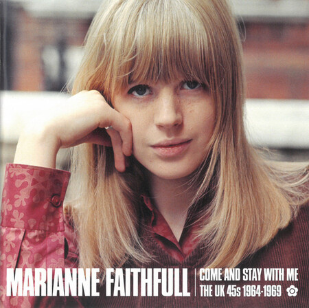 Place aux femmes! Marianne Faithfull - Come And Stay With Me - The UK 45s 1964-1969