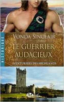 #5 Aventuriers des Highlands, Tome 4 : Le guerrier audacieux de