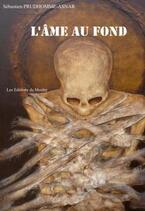 L'âme au fond (Sébastien Prudhomme-Asnar)