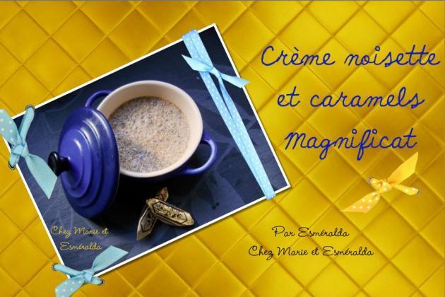 Crème noisette et caramels magnificat -rétrospective 9