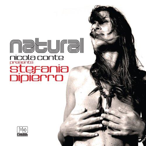 Nicola Conte & Stefania Dipierro - Natural (2016) [World Music, Latin Music]