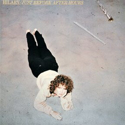 Hilary - Just Before After Hours - Complete LP