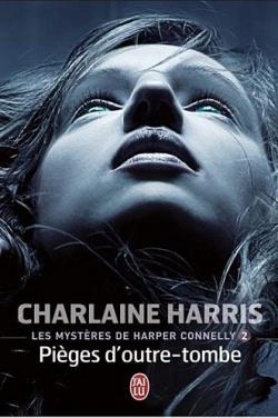 """""""Les mystères de Harper Connelly"""" T.2 de C.Harris"""