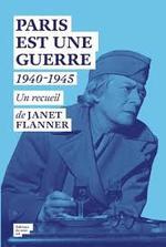 Janet Flanner, Paris est une guerre, 1940-1945, Editions du sous-sol