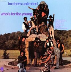 Brothers Unlimited - Who's For The Young - Complete LP