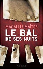 Le bal de ses nuits de Magali Le Maître