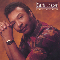 Chris Jasper - Praise The Eternal - Complete CD