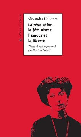 Livre - La révolution, le féminisme, l'amour et la liberté
