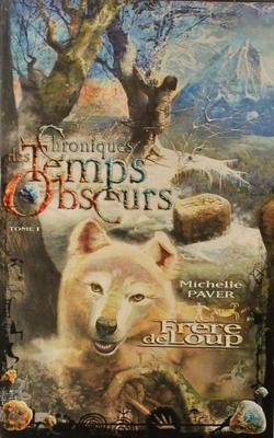 •LIVRE• Chroniques des Temps Obscurs T1 : Frère de Loup - Michelle Paver
