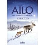Aïlo, une odyssée en Laponie - Le roman du film - Grand Format