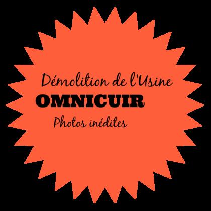 - Démolition de l'Usine OMNICUIR