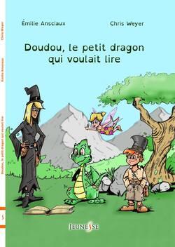 """Découvrez la couverture de """"Doudou, le petit dragon qui voulait lire"""" de Emilie Ansciaux (Livr'S Editions)"""