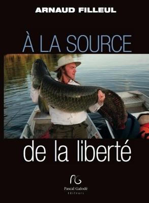 A la source de la liberté - Arnaud Filleul