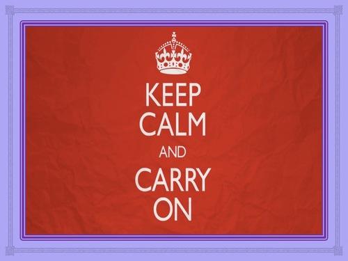 Restez calme et continuez