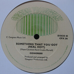 Congress - Something What You Got (Real Hot)