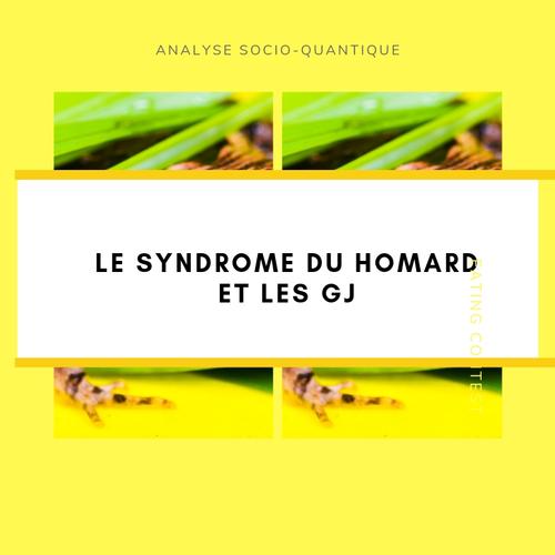 Le syndrome du homard et les GJ