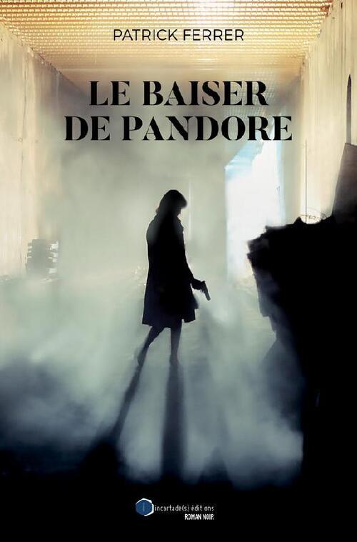 Le baiser de Pandore - Patrick Ferrer