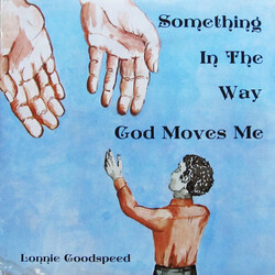Lonnie Goodspeed - Something In The Way God Moves Me - Complete LP