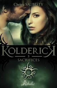 Kolderick, tome 3 : Sacrifices