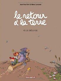 Le retour à la terre T4 - le déluge de Manu Lancenet et Jean Yves Ferri