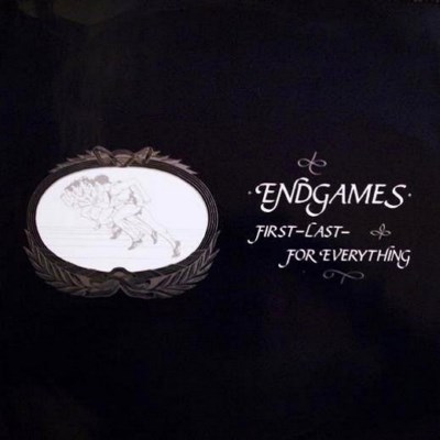 Endgames - First Last For Everything - 1982