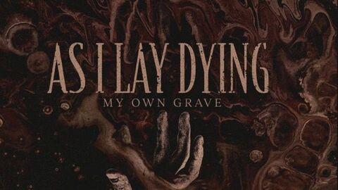 """AS I LAY DYING - Le nouveau single """"My Own Grave"""" dévoilé"""