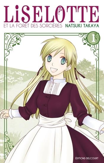Liselotte et la forêt des sorcières - Tome 01 - Natsuki Takaya
