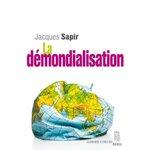 """A propos de """"La Démondialisation"""" de Jacques Sapir"""