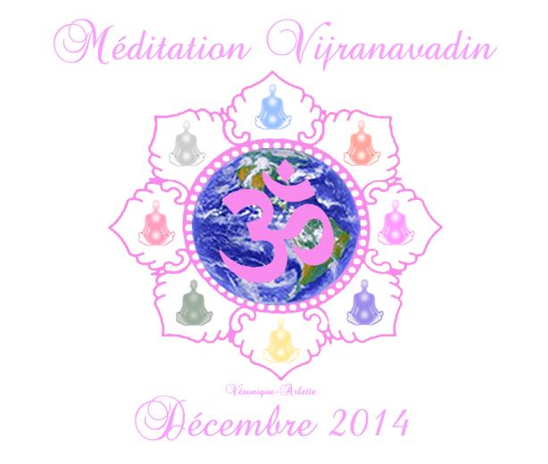 Méditation Vijranavadin 6 décembre 2014