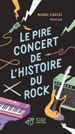 Le pire concert de l'histoire du rock, Manu Causse