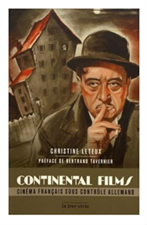 Continental films - Cinéma français sous contrôle allemand.