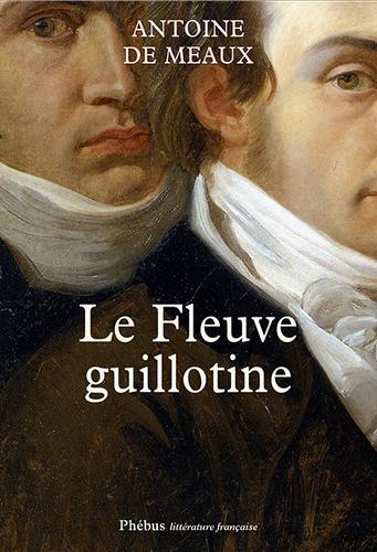Le Fleuve guillotine d'Antoine de Meaux