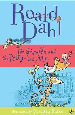 Roald Dahl, The Giraffe and the Pelly and me # Charlie and the Great Glass Elevator