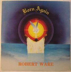 Robert Ware - Born Again - Complete LP