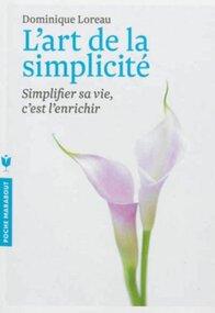 L'art de la simplicité (Dominique LOREAU)