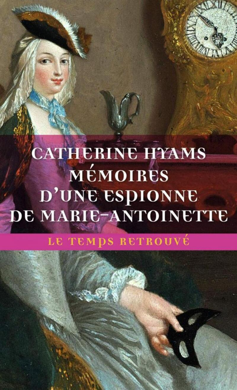 Catherine Hyams, l'espionne de Marie-Antoinette