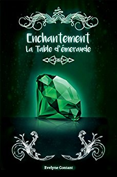 Enchantement T3 - La Table d'émeraude de Évelyne Contant