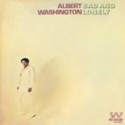 Albert Washington - Sad And Lonely - Complete LP