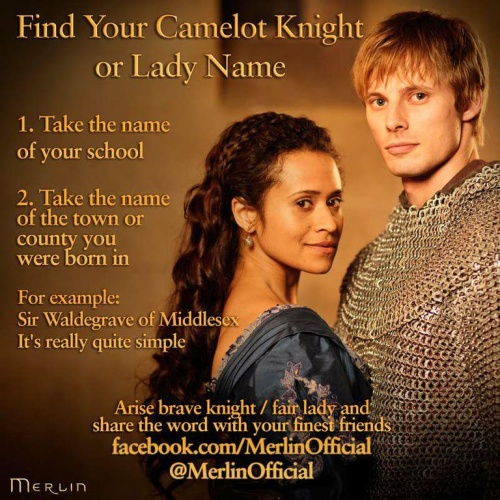 Day 14 : Find your Camelot Knight or Lady Name