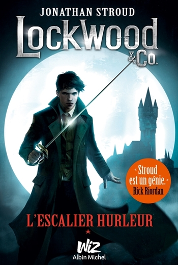 Lockwood & Co. 1- L'escalier huleur - Jonathan Stroud