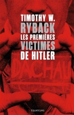 Timothy W. Ryback - Les premières victimes de Hitler