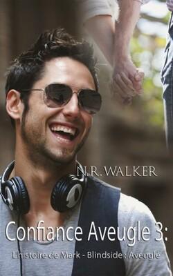 Aveuglé     -confiance aveugle tome 3-   de N.R. Walker