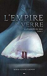 L'empire de verre - Marie-Claude Gagnon