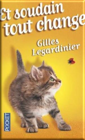 Et soudain tout change de Gilles Legardinier LC Marie