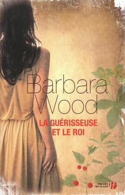 La guérisseuse et le roi de Barbara Wood