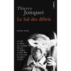Le bal des débris, Thierry JONQUET