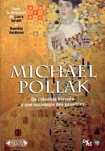 Michael Pollak - Liora Israël et Danièle Voldman