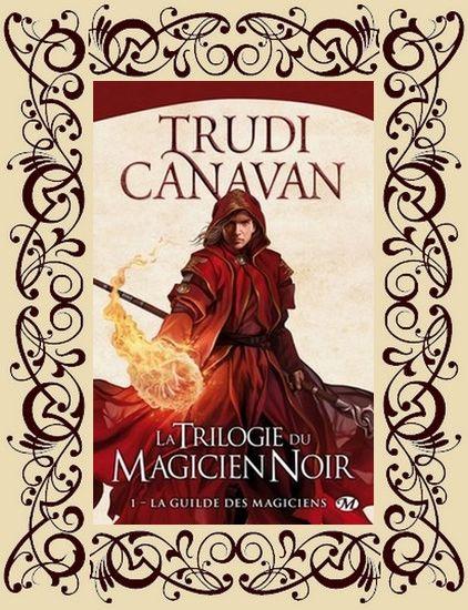 La Trilogie du magicien noir, t1 : La Guilde des magiciens