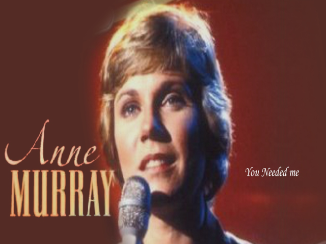 Anne Murray ~ You Needed Me ~ (Tu as eu besoin de moi)