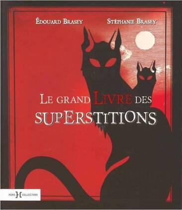Le grand livre des superstitions (Brasey Edouard et Stéphanie)